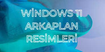 windows 11 arkaplan resimleri yuksek kalite